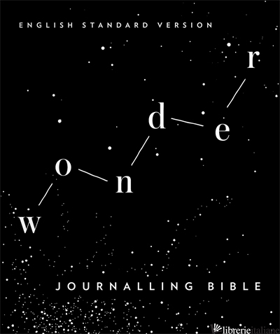 Wonder Journalling Bible (ESV) - Foreword by Gary Clarke