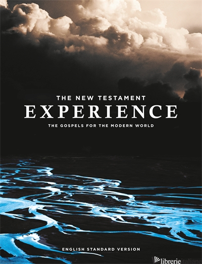 The New Testament Experience: The Gospels for the Modern World (ESV) - Abrupt Media and Carlos Darby