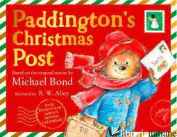 Paddington's Christmas Post: The perfect Christmas gift! - Michael Bond (Author), R. W. Alley