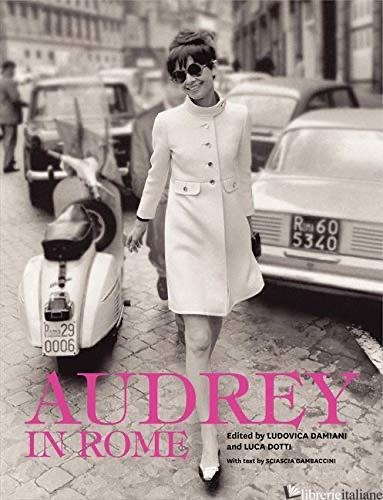 AUDREY IN ROME - DOTTI L.; DAMIANI L.