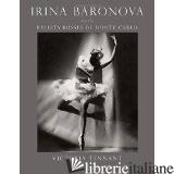 IRINA BARONOVA AND THE BALLETS RUSSES DE MONTE CARLO - TENNANT, VICTORIA