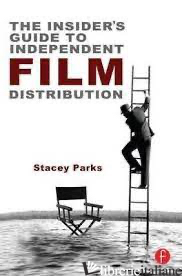 INSIDER'S GUIDE TO INDEPENDENT FILM DISTRI -