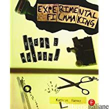 EXPERIMENTAL FILMMAKING -