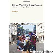 DESIGN, WHEN EVERYBODY DESIGNS - EZIO MANZINI