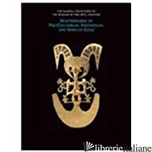 MASTERWORKS OF PRE-COLUMBIAN INDONESIAN AND AFRICAN GOLD - MARZIO, FRANCES