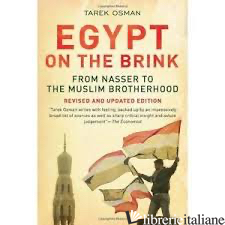 EGYPT ON THE BRINK - FROM NASSER TO THE MUSLIM BROTHERHOOD - REVISED AND UPDATED - OSMAN, TAREK