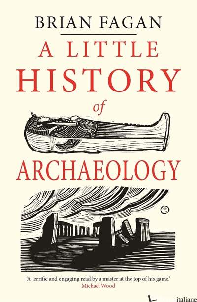 A LITTLE HISTORY OF ARCHAEOLOGY - Fagan