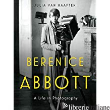 Berenice Abbott a life in photography -