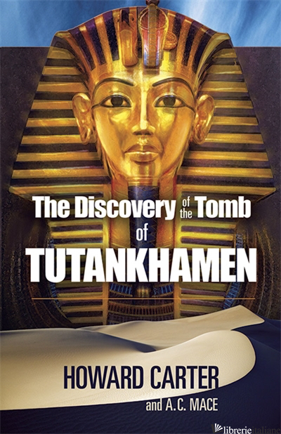 The Discovery of the Tomb of Tutankhamen - CARTER
