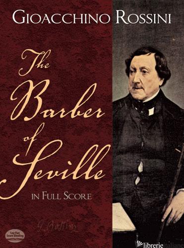 THE BARBER OF SEVILLE IN FULL SCORE - ROSSINI