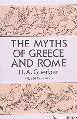 The Myths of Greece and Rome - GUERBER