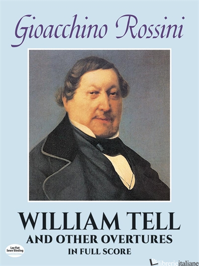 WILLIAM TELL AND OTHER OVERTURES IN FULL SCORE - ROSSINI