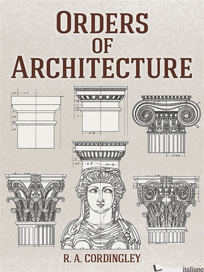 Orders of Architecture - Cordingley, R. A.
