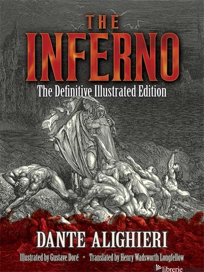 TEMP.NON DISPONIBILE -- The Inferno: The Definitive Illustrated Edition - Dante Alighieri,