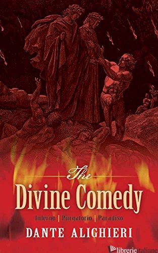 The Divine Comedy: Inferno, Purgatorio, Paradiso - Dante Alighieri,