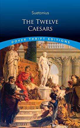The Twelve Caesars - Suetonius,