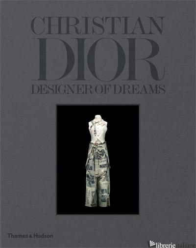 CHRISTIAN DIOR: DESIGNER OF DREAMS - Gabet, Olivier