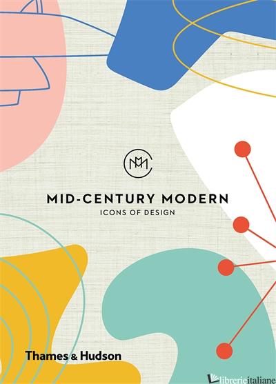 Mid-Century Modern: Icons of Design - Here Design