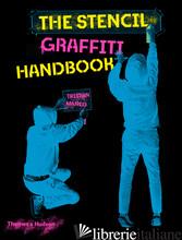The Stencil Graffiti Handbook - Manco, Tristan