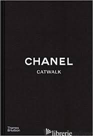Chanel Catwalk: The Complete Karl Lagerfeld Collections -