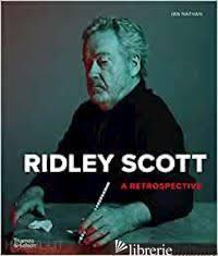 Ridley Scott: A Retrospective - Ian Nathan