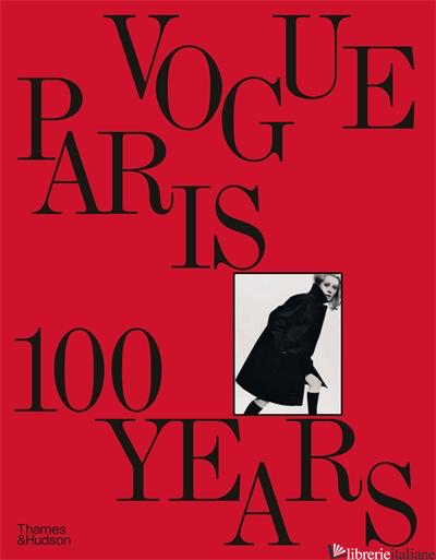 Vogue Paris: 100 Years - Lecallier, Sylvie