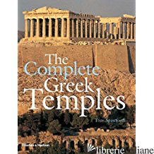 The Complete Greek Temples - TONY SPAWFORTH