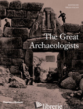 THE GREAT ARCHAEOLOGISTS - Brian Fagan