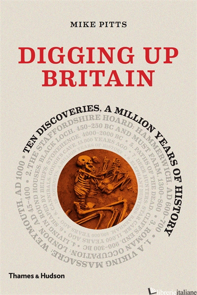 Digging up Britain - Pitts Mike