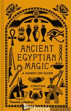 Ancient Egyptian Magic - Riggs, Christina