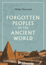 Forgotten Peoples of the Ancient World - Matyszak, Philip
