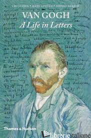 Vincent van Gogh: A Life in Letters - Jansen, Leo