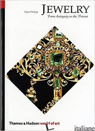 JEWELRY: FROM ANTIQUITY TO THE PRESENT - CLARE PHILLIPS