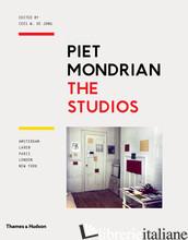 Piet Mondrian: The Studios - Cees W. de Jong