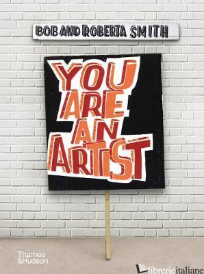 You Are An Artist - Bob and Roberta Smith