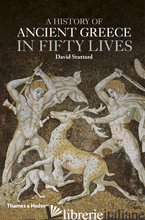 A HISTORY OF ANCIENT GREECE IN FIFTY LIVES - David Stuttard