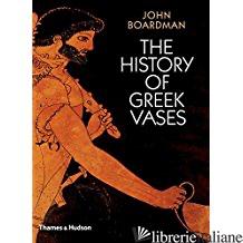 The History of Greek Vases - JOHN BOARDMAN