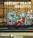 FREIGHT TRAIN GRAFFITI - ROGER GASTMAN; DARIN ROWLAND