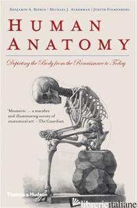 Human Anatomy Depicting the Body from the Renaissance to Today - Benjamin A. Rifkin, Michael J. Ackerman, Judith Folkenberg