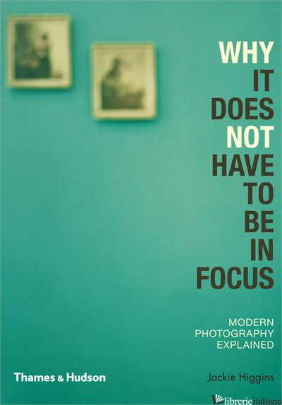WHY IT DOES NOT HAVE TO BE IN FOCUS - JACKIE HIGGINS