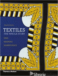 TEXTILES: THE WHOLE STORY - BEVERLY GORDON