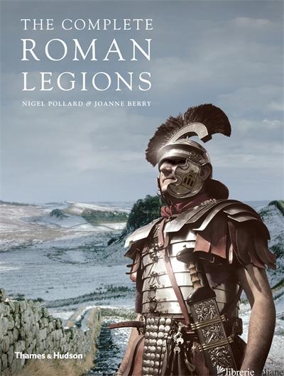 Complete Roman Legions - Nigel Pollard