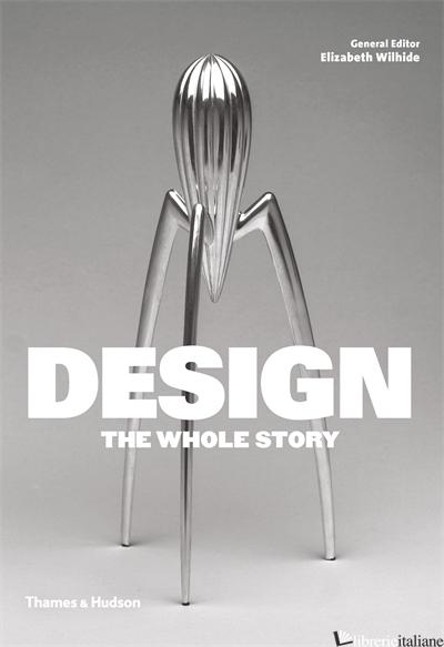 Design: The Whole Story - ELIZABETH WILHIDE