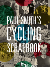 PAUL SMITH'S CYCLING SCRAPBOOK - SMITH