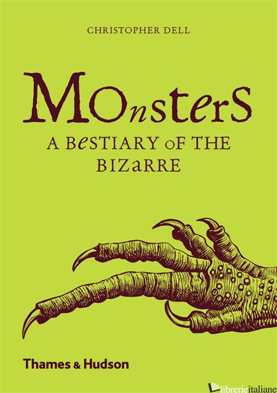 Monsters: a Bestiary of the Bizarre - CHRISTOPHER  DELL