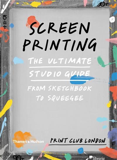 Screenprinting - PRINT CLUB LONDON