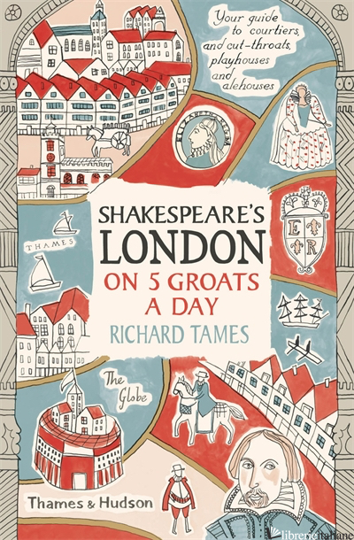 Shakespeare's London on 5 Groats a Day - Aa.Vv
