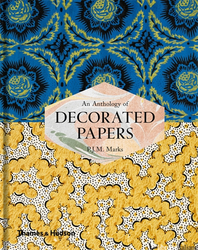 An Anthology of Decorated Papers - Marks P.J.M.