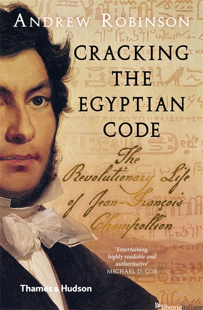 Cracking the Egyptian Code - Andrew Robinson