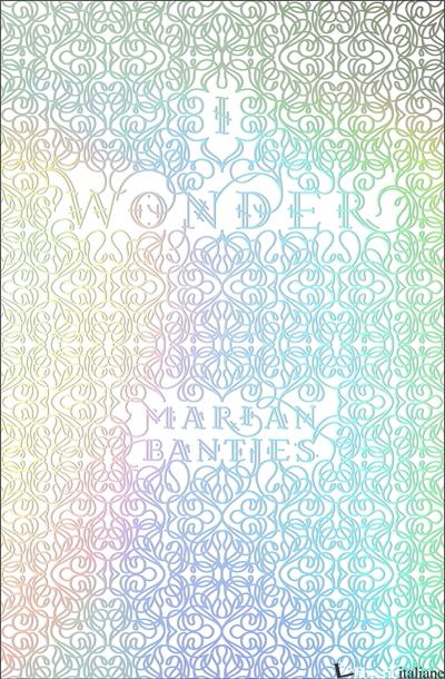 I Wonder - Bantjes Marian